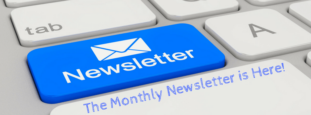 The Monthly Newsletter is Here!